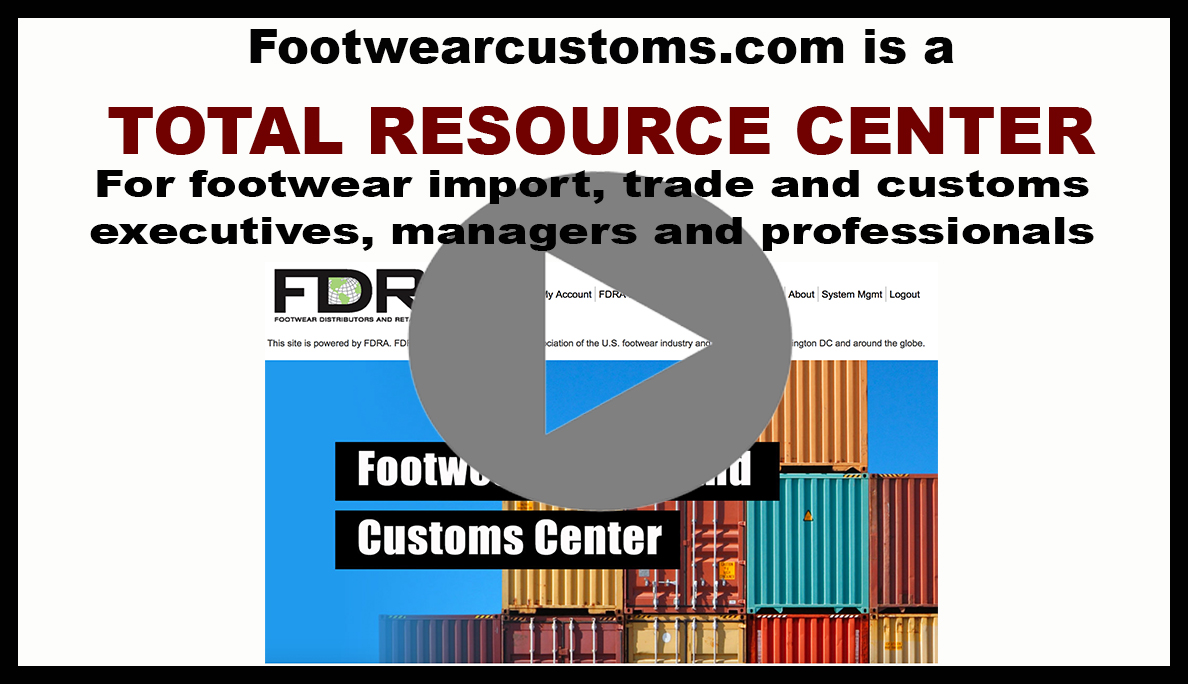 Footwearcustoms.com is a TOTAL RESOURCE CENTER for footwear import, trade and customs executives, managers and professionals.